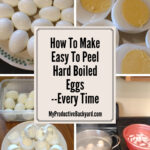 How To Make Easy To Peel Hard Boiled Eggs collage