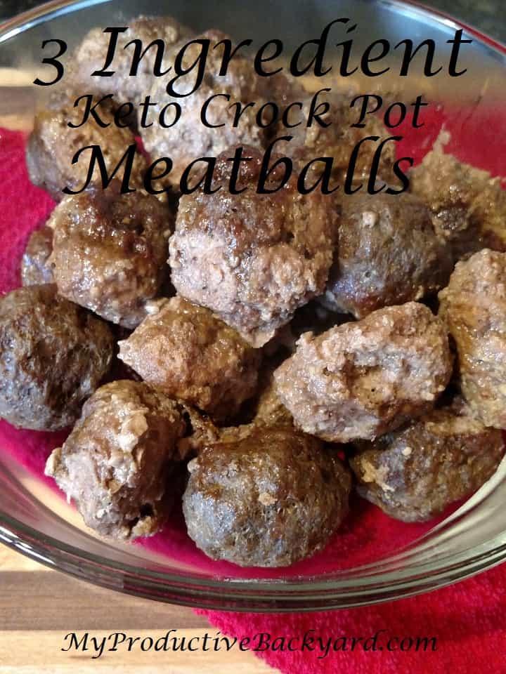 3 Ingredient Keto Crock Pot Meatballs My Productive Backyard
