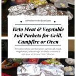 Keto Meat & Vegetable Foil Packets for Grill, Campfire or Oven