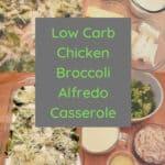 Low Carb Chicken Broccoli Alfredo Casserole