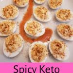Spicy Keto Deviled Eggs