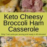 Keto Cheesy Broccoli Ham Casserole pinterest pin