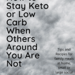 How to Stay Keto or Low Carb When Others Around You Are Not Pinterest pin